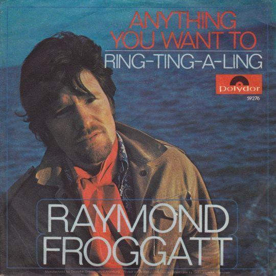 Coverafbeelding Raymond Froggatt - Anything You Want To