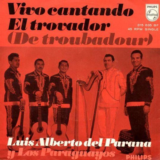 Coverafbeelding Luis Alberto Del Parana y Los Paraguayos - El Trovador (De Troubadour)