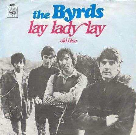 Coverafbeelding Lay Lady Lay - The Byrds