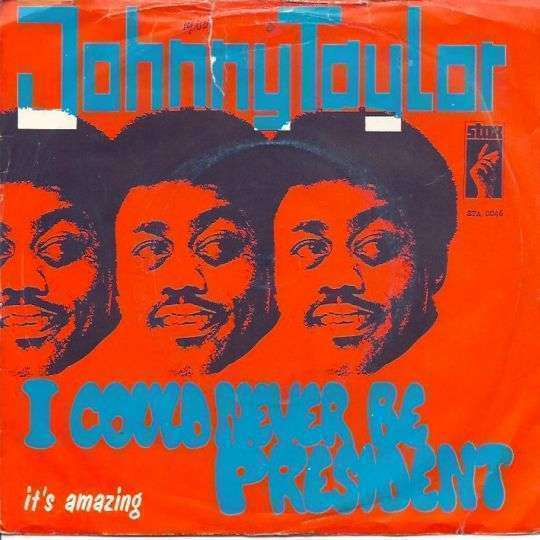 Coverafbeelding I Could Never Be President - Johnny Taylor