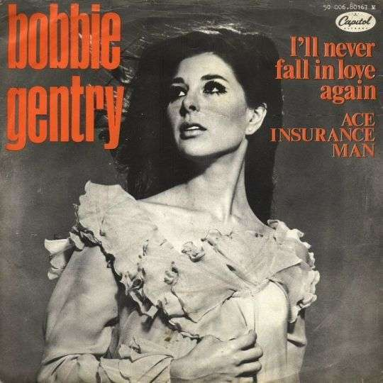 Bobbie Gentry Ill Never Fall In Love Again Top 40