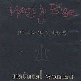Coverafbeelding You Make Me Feel Like A Natural Woman - Mary J Blige