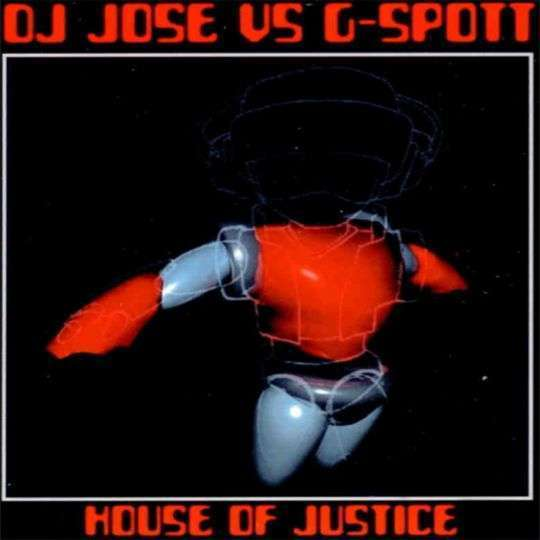 Coverafbeelding House Of Justice - Dj Jose Vs G-Spott