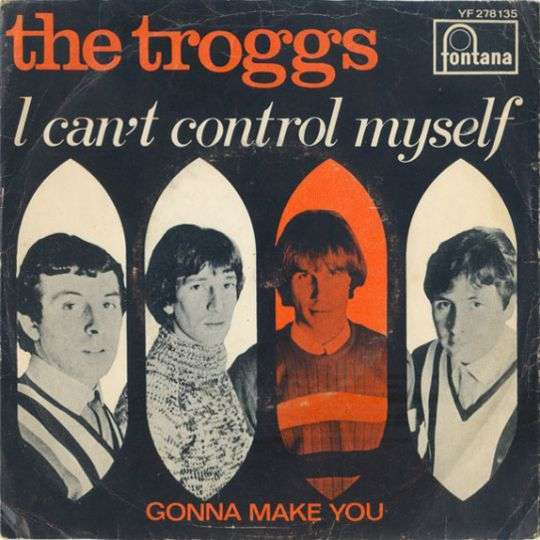 Coverafbeelding I Can't Control Myself - The Troggs
