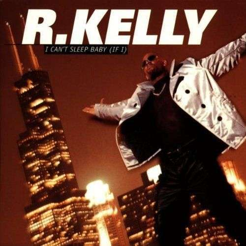 Coverafbeelding I Can't Sleep Baby (If I) - R. Kelly