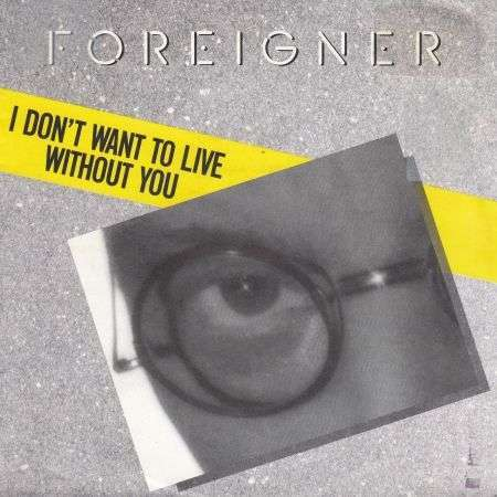 Coverafbeelding Foreigner - I Don't Want To Live Without You