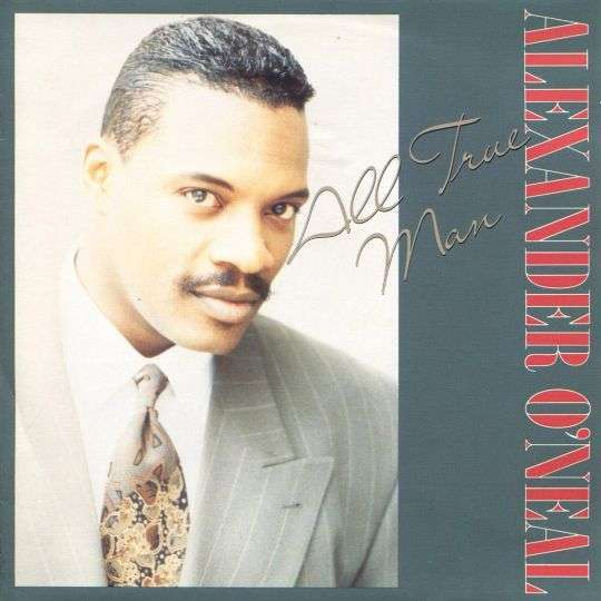 Coverafbeelding All True Man - Alexander O'neal
