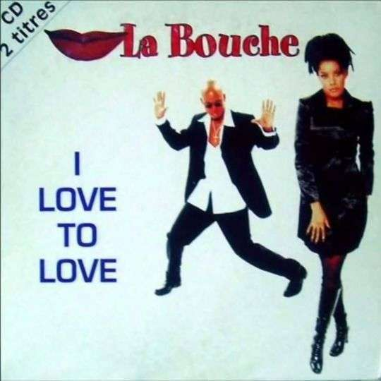 Coverafbeelding La Bouche - I Love To Love