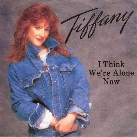 Coverafbeelding I Think We're Alone Now - Tiffany ((Usa))