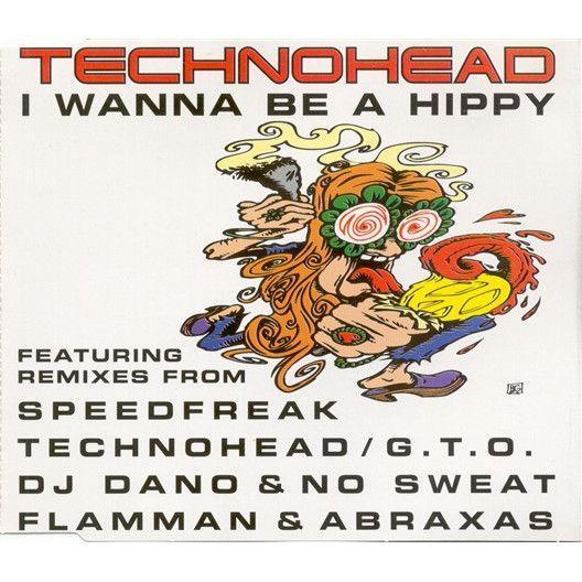 Coverafbeelding I Wanna Be A Hippy - Technohead