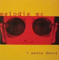 Coverafbeelding I Wanna Dance - Melodie Mc