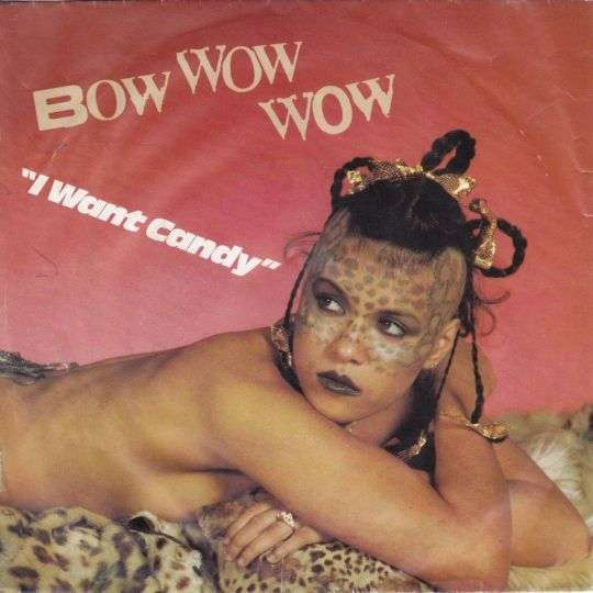 Coverafbeelding I Want Candy - Bow Wow Wow