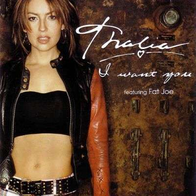 Coverafbeelding I Want You - Thalia Featuring Fat Joe