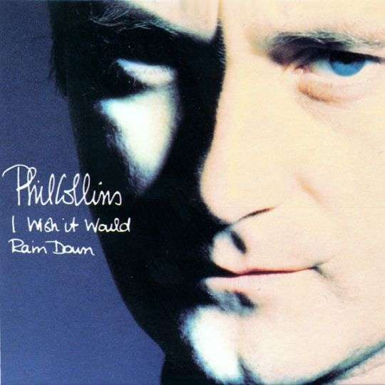 Coverafbeelding Phil Collins - I Wish It Would Rain Down