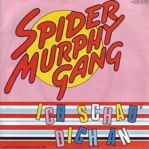 Coverafbeelding Ich Schau' Dich An - Spider Murphy Gang