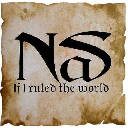 Coverafbeelding Nas - If I Ruled The World