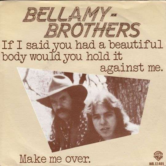 Coverafbeelding If I Said You Had A Beautiful Body Would You Hold It Against Me - Bellamy-brothers