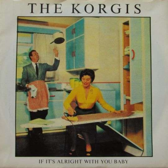 Coverafbeelding If It's Alright With You Baby - The Korgis