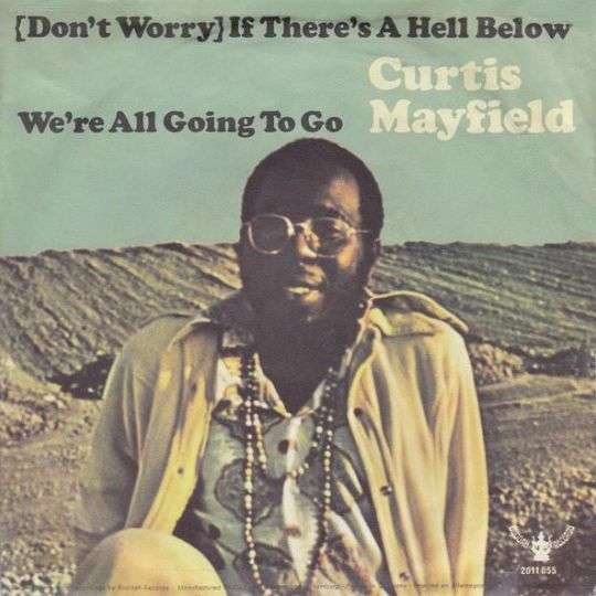 Coverafbeelding Curtis Mayfield - (Don't Worry) If There's A Hell Below We're All Going To Go