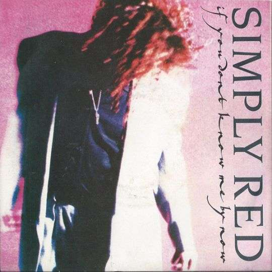 Coverafbeelding If You Don't Know Me By Now - Simply Red