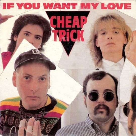 Coverafbeelding If You Want My Love - Cheap Trick