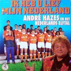 Coverafbeelding Ik Heb U Lief Mijn Nederland - Andr� Hazes En Het Nederlands Elftal