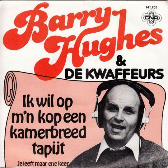 Coverafbeelding Ik Wil Op M'n Kop Een Kamerbreed Tapijt - Barry Hughes & De Kwaffeurs