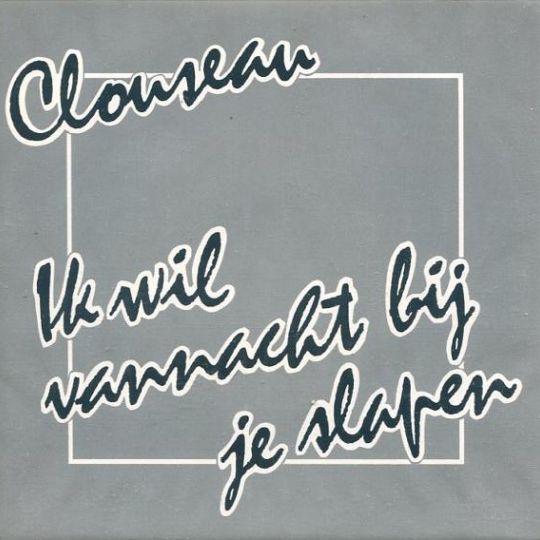 Coverafbeelding Ik Wil Vannacht Bij Je Slapen - Clouseau