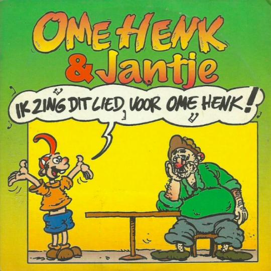 Coverafbeelding Ik Zing Dit Lied Voor Ome Henk! - Ome Henk & Jantje