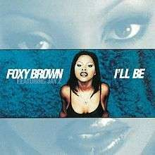 Coverafbeelding Foxy Brown featuring Jay Z - I'll Be
