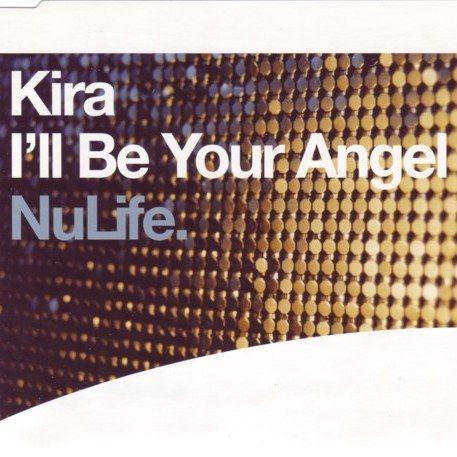 Coverafbeelding Kira - I'll Be Your Angel