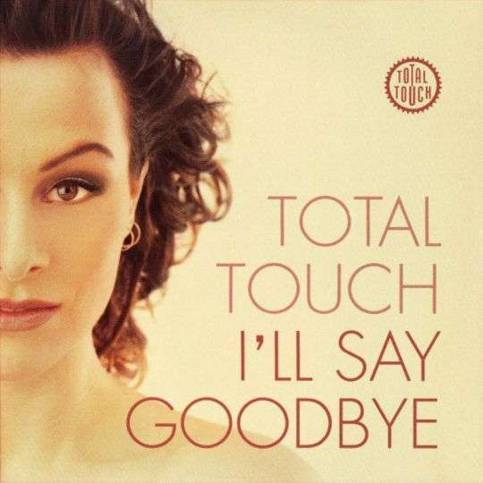 Coverafbeelding I'll Say Goodbye - Total Touch
