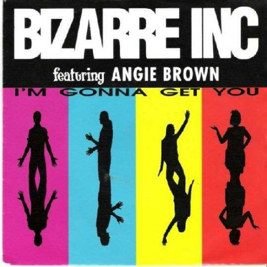 Coverafbeelding Bizarre Inc featuring Angie Brown - I'm Gonna Get You