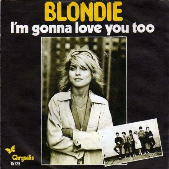 Coverafbeelding I'm Gonna Love You Too - Blondie