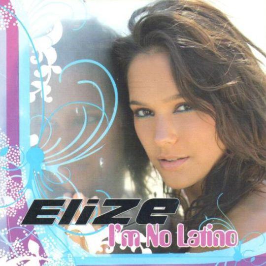 Coverafbeelding I'm No Latino - Elize
