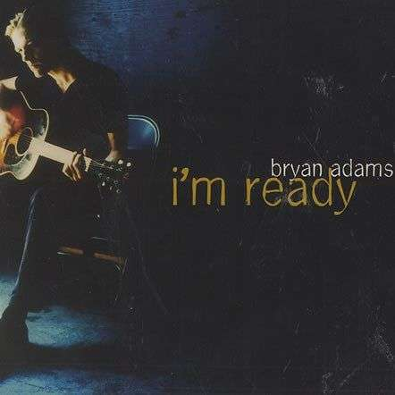 Coverafbeelding I'm Ready - Bryan Adams
