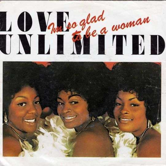 Coverafbeelding Love Unlimited - Im So Glad To Be A Woman