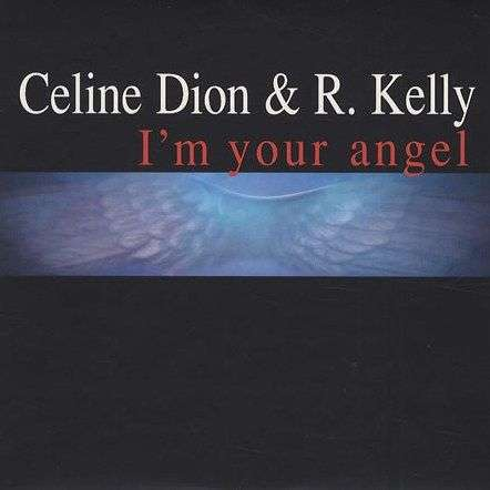 Coverafbeelding Celine Dion & R. Kelly - I'm Your Angel