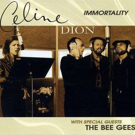 Coverafbeelding Celine Dion with special guests The Bee Gees - Immortality