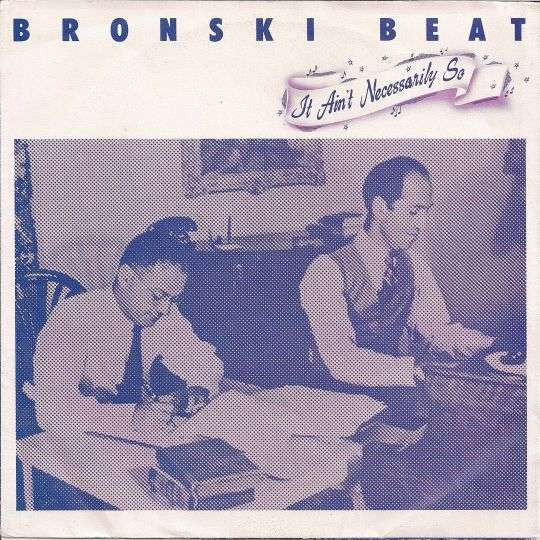 Coverafbeelding It Ain't Necessarily So - Bronski Beat
