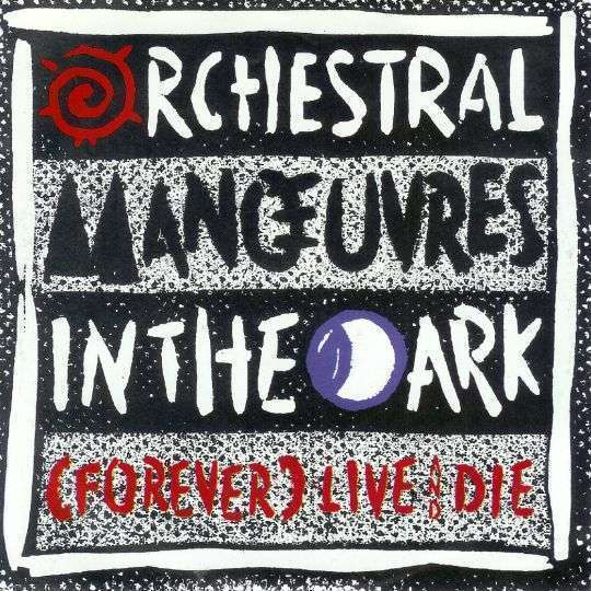 Coverafbeelding (Forever) Live And Die - Orchestral Manœuvres In The Dark