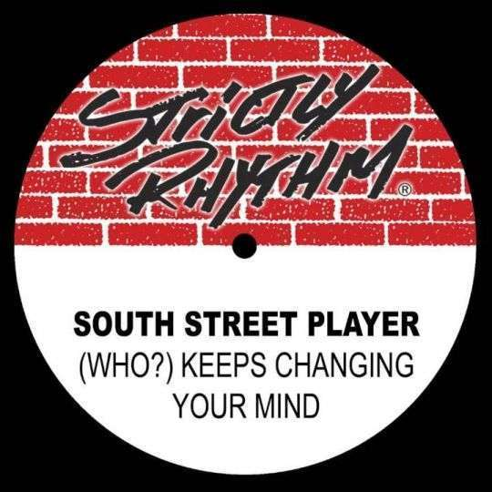 Coverafbeelding South Street Player - (Who?) Keeps Changing Your Mind