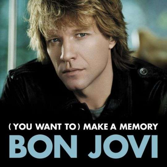 Coverafbeelding (You Want To) Make A Memory - Bon Jovi