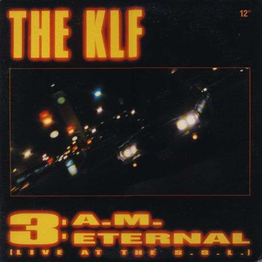 Coverafbeelding 3: A.m. Eternal (Live At The S.s.l.) - The Klf