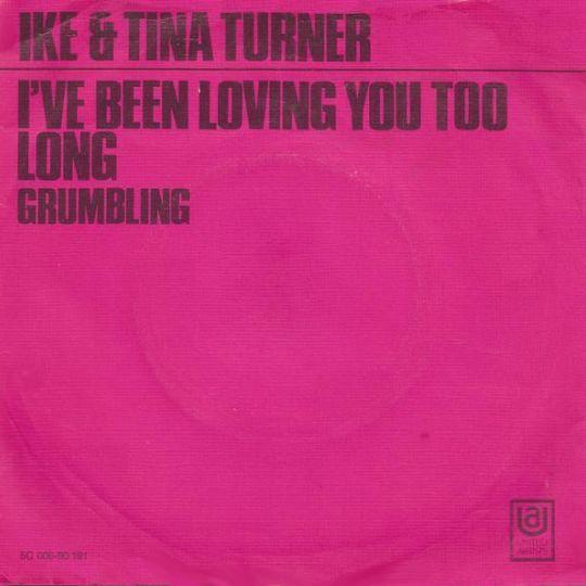 Coverafbeelding Ike & Tina Turner - I've Been Loving You Too Long