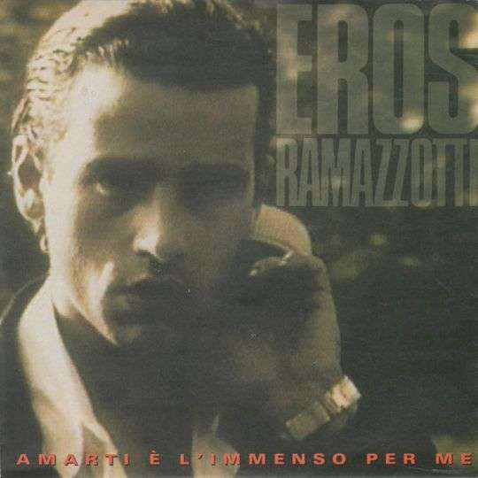 Coverafbeelding Amarti È L'immenso Per Me - Eros Ramazzotti