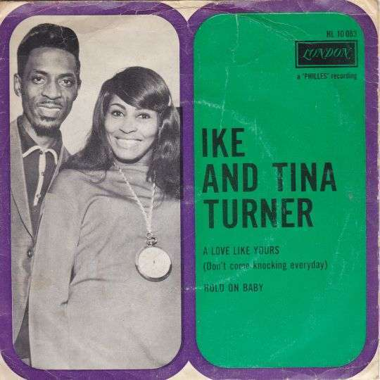 Coverafbeelding A Love Like Yours (Don't Come Knocking Everyday) - Ike And Tina Turner