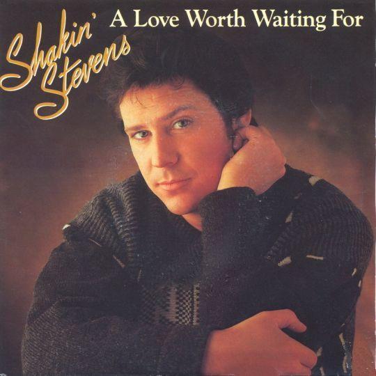 Coverafbeelding Shakin' Stevens - A Love Worth Waiting For