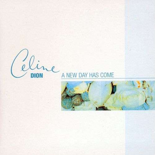 Coverafbeelding Celine Dion - A New Day Has Come