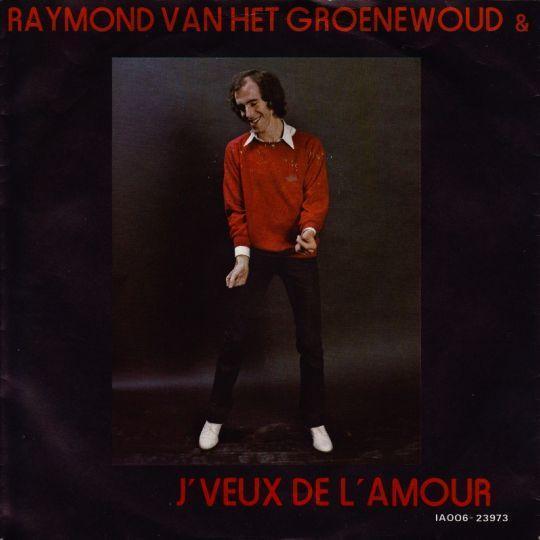 Coverafbeelding J'veux De L'amour - Raymond Van Het Groenewoud & The Centimeters